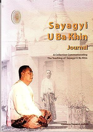 Sayagyi U Ba Khin Journal (A collection Commemorating The Teaching of Sayagyi U Ba Khin): Goenka, ...