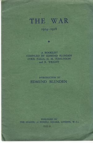 The War 1914 - 1918 A Booklist Compiled by Edmund Blunden, Cyril Falls,, H. M. Tomlinson and R. ...