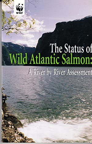 The Status of Wild Atlantic Salmon: A River by River Assessment: WWF