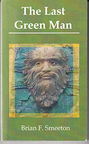 The Last Green Man: Smeeton, Brian F.