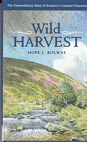 Wild Harvest | An Essay in Self-Sufficiency | The Extraordinary Story of Exmoor's Greatest ...