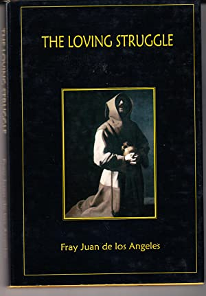 The Loving Struggle Between God and the Soul (Honeycomb): De Los Angeles, Fray Juan