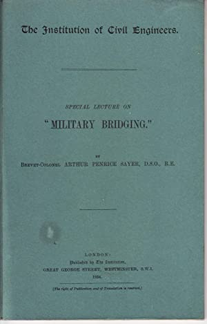 Special Lecture on 'Military Bridging' | The Institution of Civil Engineers (1934): RE, ...