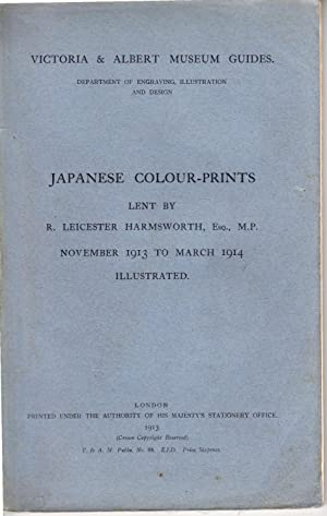 Japanese Colour-Prints | Lent by R Leicester Harmsworth Nov 1913 to March 1914 | Victoria & ...