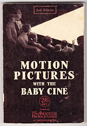 Motion Pictures with the Baby CIne   A Handbook of 9mm Cinematography   2nd Edition: Abbott, Harold...