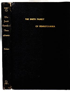 The Smith family of Pennsylvania, Johann Friederich Schmidt, 1746-1812,: By J. Bennett Nolan: Nolan...
