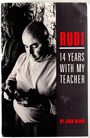 Rudi: 14 Years with My Teacher: Mann, John