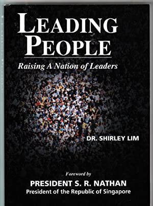 Leading People | Raising A Nation of Leaders | Foreward by Prs. S R Nathan: Lim, Dr Shirley