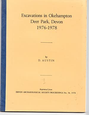 Excavations in Okehampton Deer Park, Devon 1976 - 1978: Austin, D