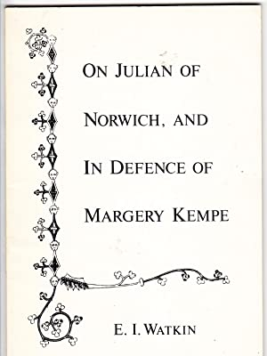 On Julian of Norwich and In Defence of Margery Kempe (Medieval Studies): Watkin, G.N.