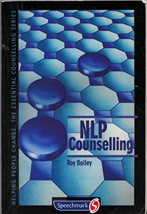 NLP Counselling (Helping People Change): Bailey, Roy