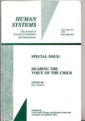 Human Systems vol 6 issues 3 -4 1995 | Special Issue: Hearing the Voice of the Child: Peter ...