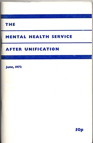 The Mental Health Service After Unification | Report of the Tripartite Committee (RCP, SMOH, BMA): ...