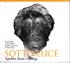 Sotto Luce | Apol.lo, Ilum i Imatge ( God Apollo) | October 2012 - March 2013: Israel Arino, Xavier...