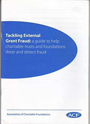 Tackling External Fraud | A Guide to Help Charitable Trusts and Foundations Deter & Detect ...