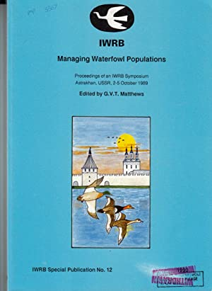 Managing Waterfowl Populations | Proceedings of an IWRB Symposium Astrakhan USSR, 2 - 5 October ...
