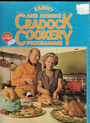 FANNY AND JOHNNIE CRADOCK COOKERY PROGRAMME.: Fanny, Cradock.; Johnnie.
