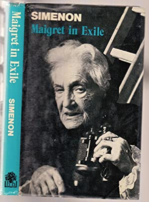 Maigret in exile: Simenon, Georges
