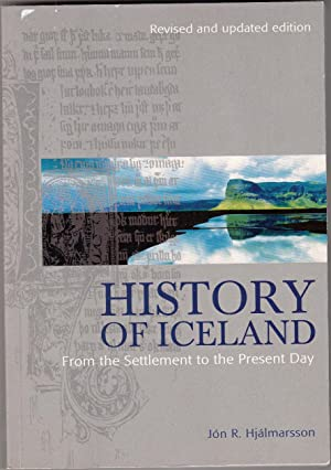 History of Iceland: From Settlement to the: Hjalmarsson, Jon R.