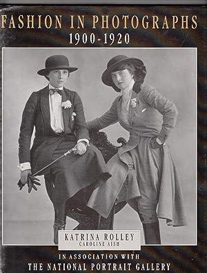 Fashion in Photographs 1900 - 1920: Rolley, Katrina; Aish,
