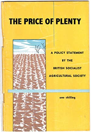 The Price Of Plenty: A Policy Statement By The British Socialist Agricultural Society