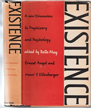 EXISTENCE: A new Dimension in Psychiatry and: Rollo May &