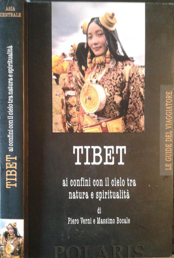 Tibet Ai confini con il cielo tra natura e spiritualità - Piero Verni - Massimo Bocale