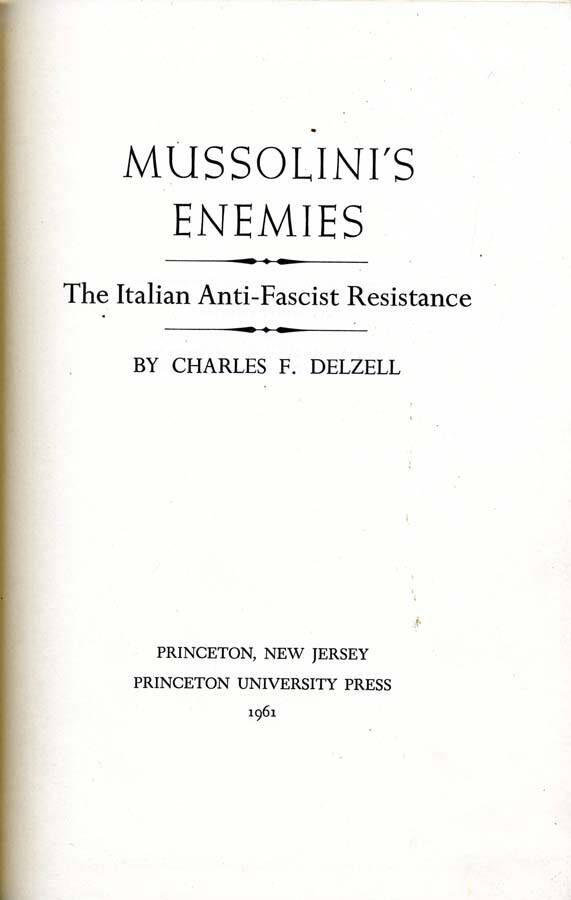 Mussolinis Enemies The Italian Anti Fascist Resistance By Delzell - Anti fascismos map us