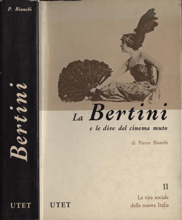 La Bertini e le dive del cinema muto: Pietro Bianchi