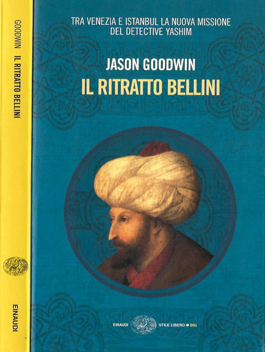 Il ritratto Bellini Tra Venezia e Istanbul la nuova missione del detective Yashim - J. Goodwin