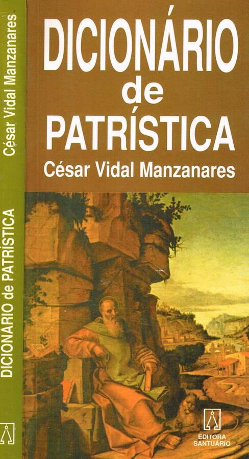 DICIONARIO DE PATRISTICA - CESAR VIDAL MANZANARES