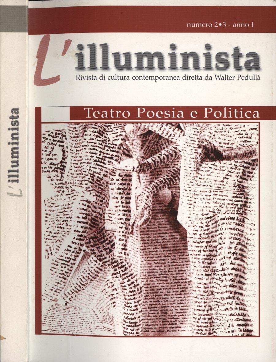 L' illuminista - Anno I nn. 2 - 3 Teatro, poesia e politica - AA. VV.