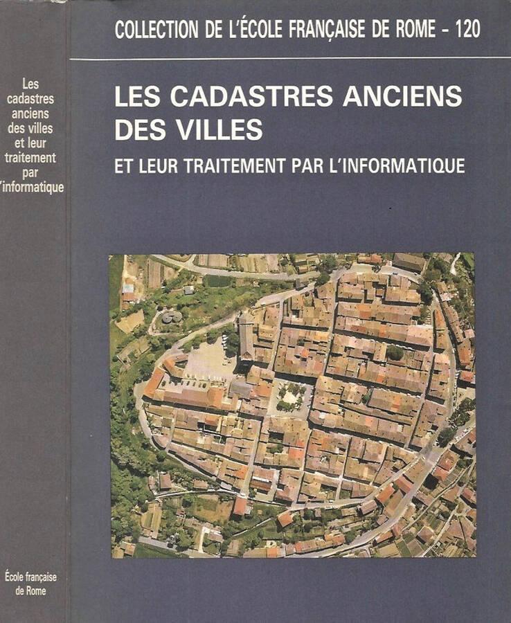 Le Cadastres Anciens Des Villes et leur traitement par l' informatique - AA.VV.