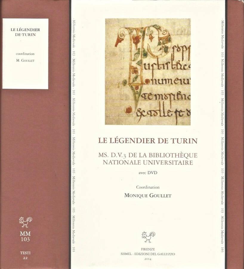 Le Legendier De Turin MS. D. V. 3 De La Bibliotheque Nationale Universitaire - Monique Goullet, a cura di