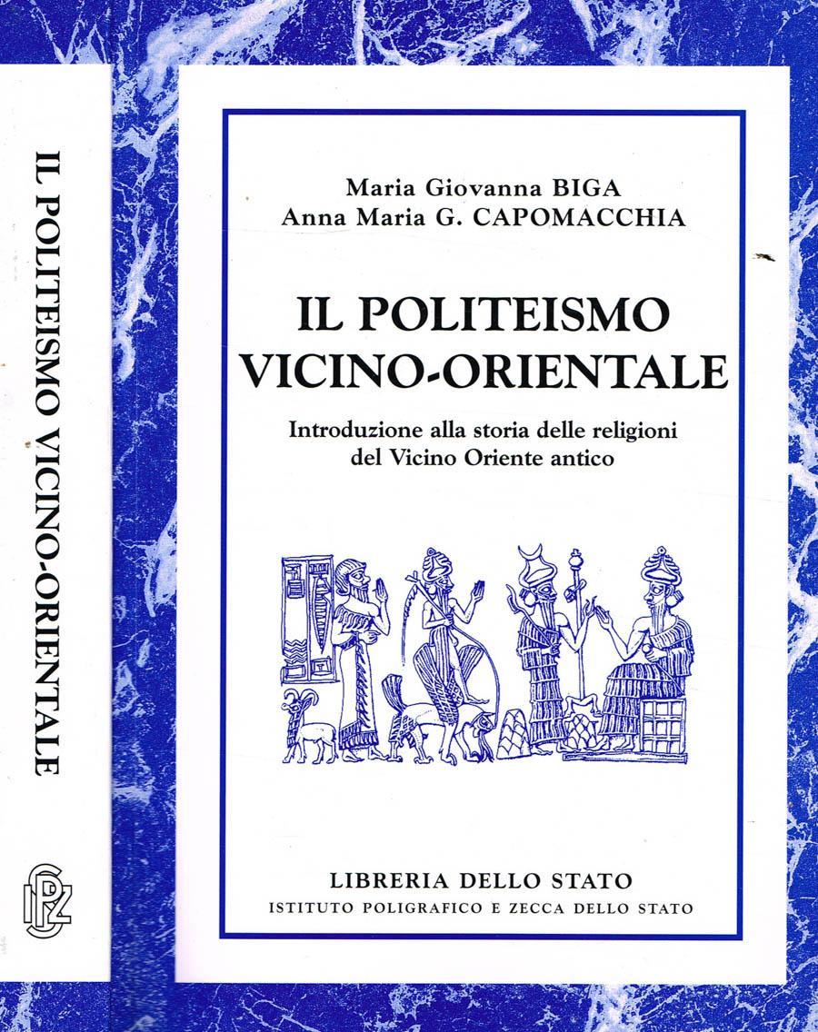 IL POLITEISMO VICINO-ORIENTALE INTRODUZIONE ALLA STORIA DELLE RELIGIONI DEL VICINO ORIENTE ANTICO: ...