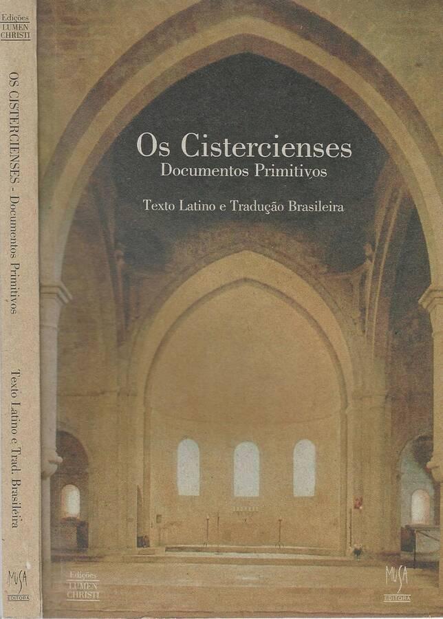 Os Cistercienses Documentos Primitivos Texto Latino e Traducao Brasileira - AA. VV.