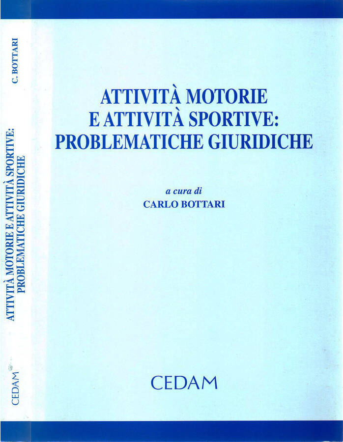 Attività motorie e attività sportive: problematiche giuridiche - Carlo Bottari, a cura di
