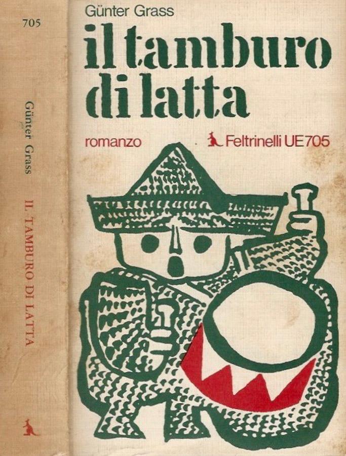 Il Tamburo Di Latta.Il Tamburo Di Latta Da Gunter Grass Feltrinelli Editore Milano