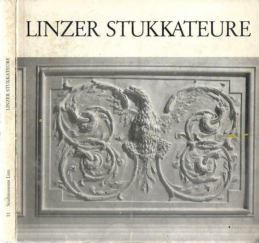 Linzer Stukkateure Katalog zur erster Ausstellung des Stadtmuseums Linz im Nordico, 27. September bis 26. November 1973