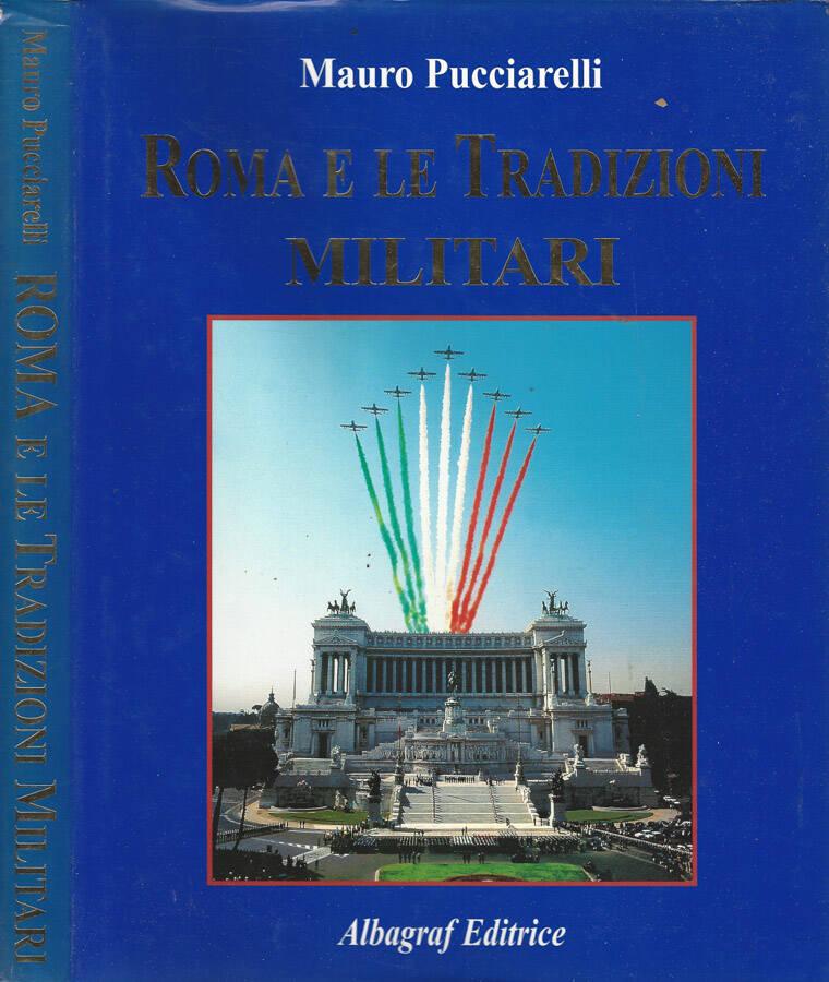 Roma e le tradizioni militari rome and military for Tradizioni di roma