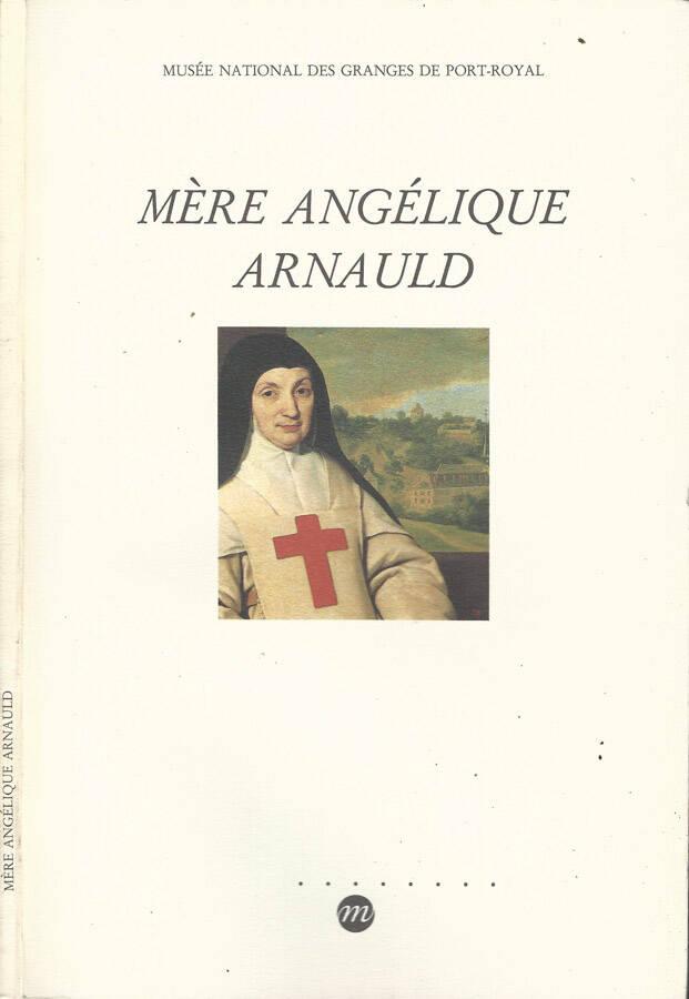Mère Angélique Arnauld - AA.VV.