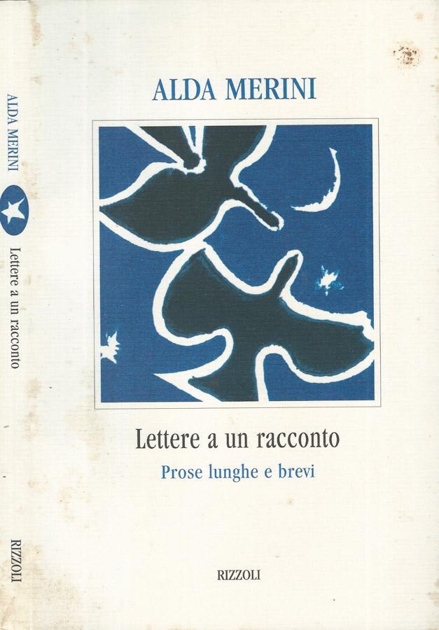 Lettere a un racconto Proe lunghe e brevi - Alda Merini