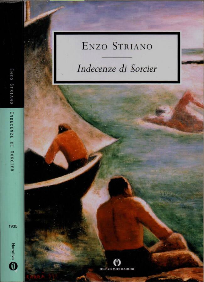 Indecenze di Sorcier Introduzione di Giorgio Bàrberi Squarotti. A cura di Apollonia Striano - Enzo Striano, autore; Apollonia Striano, a cura di