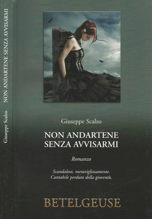 Non andartene senza avvisarmi - Giuseppe Scalzo