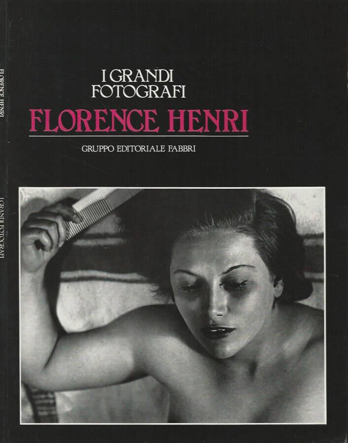 I Grandi Fotografi - Florence Henri - Attilio Colombo