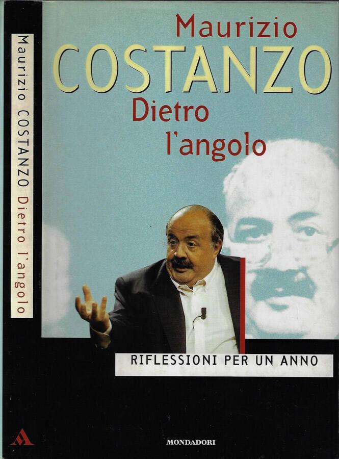 Dietro l'angolo Riflessioni per un anno - Maurizio Costanzo