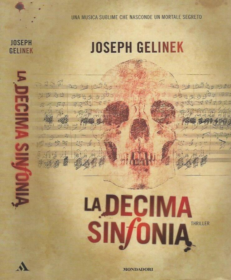 La decima sinfonia Una musica sublime che nasconde un mortale segreto - Joseph Gelinek