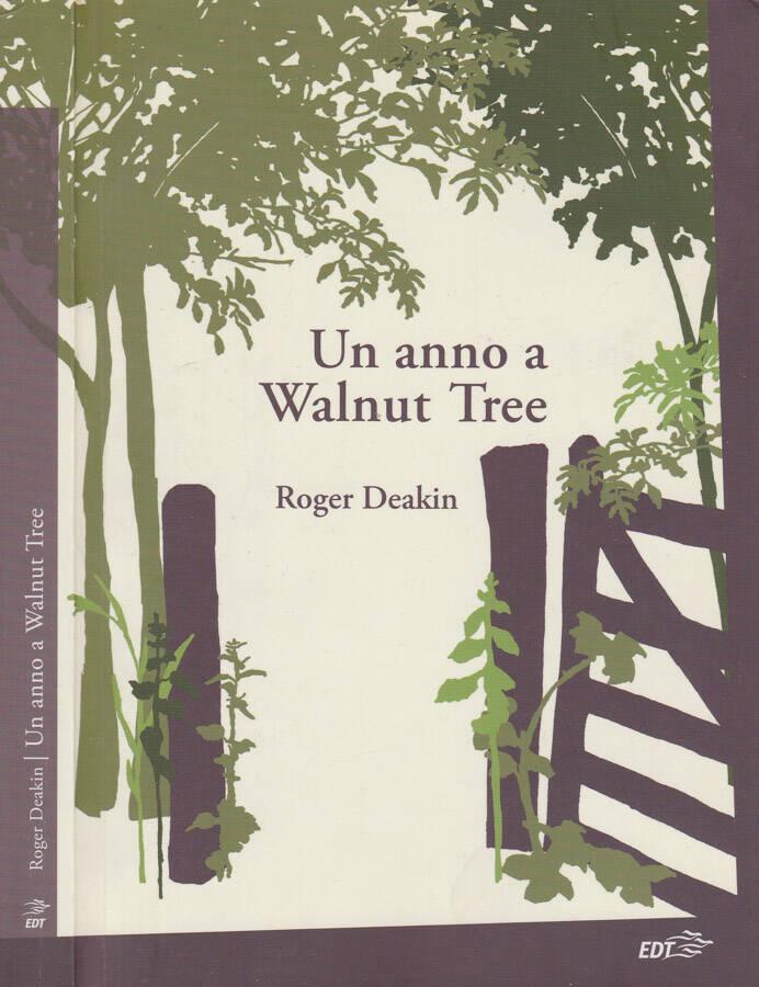 Un anno a Walnut Tree - Roger Deakin