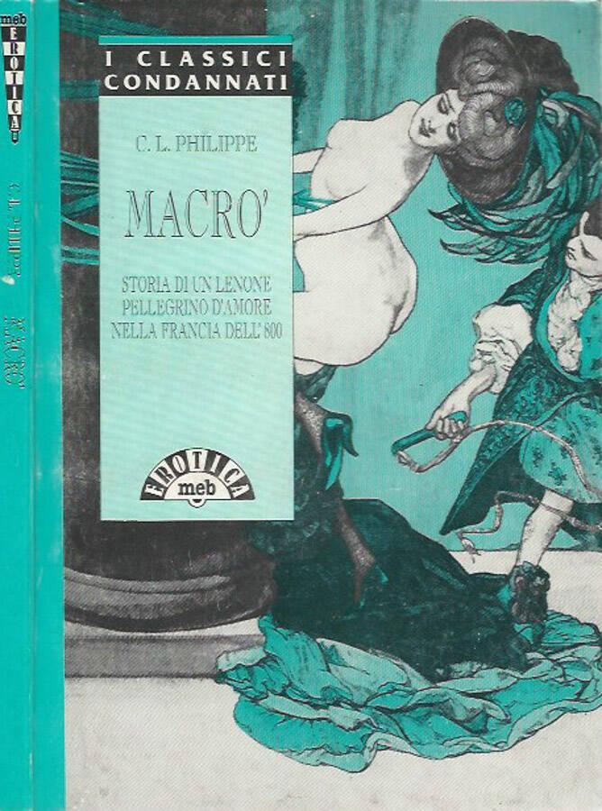 Macrò Storia di un lenone pellegrino d'amore nella Francia dell'800 - C. L. Philippe
