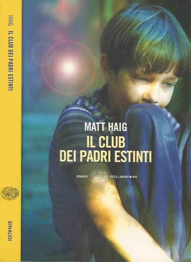 Il club dei padri estinti - Matt Haig